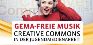 GEMA-freie Musik – Creative Commons in der Jugendmedienarbeit